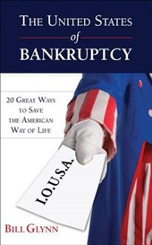The United States of Bankruptcy | Bill Glynn |