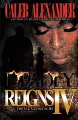 Deadly Reigns IV | Caleb Alexander |