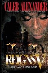 Deadly Reigns V | Caleb Alexander |