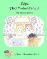 Pepe and Madame's Wig | Soozie Lewis |
