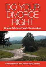 Do Your Divorce Right | Horton, Andrew ; Kennedy, John David |
