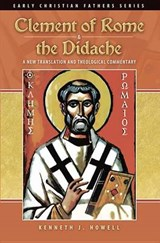 Clement of Rome & the Didache | Kenneth J. Howell |