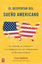 El despertar del sueno Americano / The Awakening of the American Dream