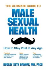 The Ultimate Guide to Male Sexual Health | Danoff, Dudley Seth, M.D. |