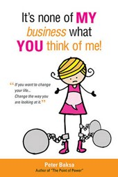 It's None of My Business What You Think of Me! | Peter Baksa |