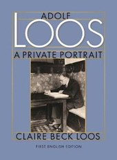 Adolf Loos a Private Portrait