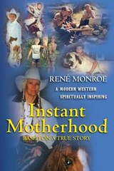 Instant Motherhood | Ren Monroe PH. D. |