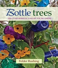 Bottle Trees | Felder Rushing |