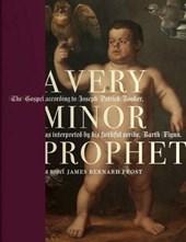 A Very Minor Prophet