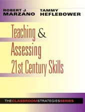 Teaching & Assessing 21st Century Skills | Marzano, Robert J. ; Heflebower, Tammy |