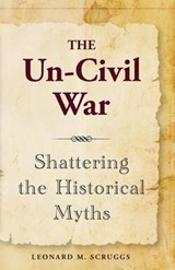 The Un-Civil War | Leonard M Scruggs |