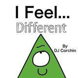 I Feel...Different | D. J. Corchin |