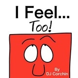 I Feel...Too! | D. J. Corchin |
