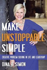 Make Unstoppable Simple | Dina B. Simon |