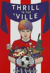 Thrill in the 'Ville | Patsi B. Trollinger |