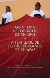 Guia Textil de los Altos de Chiapas/A Textile Guide To The Highlands Of Chiapas