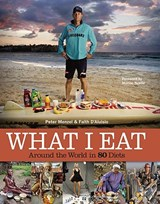 What I Eat | Menzel, Peter ; D'aluisio, Faith |