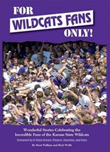 For Wildcats Fans Only! | Pulliam, Kent ; Wolfe, Rich |