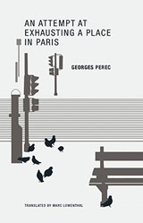 An Attempt at Exhausting a Place in Paris | Georges Perec |