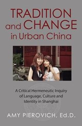Tradition and Change in Urban China | Amy E Pierovich Ed D |