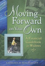 Moving Forward on Your Own | Kathleen M. Rehl |