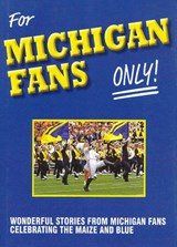 For Michigan Fans Only | Rich Wolfe |