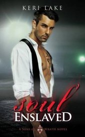 Soul Enslaved (Sons of Wrath, #3)