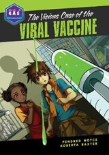 The Vicious Case of the Viral Vaccine | Noyce, Pendred ; Baxter, Roberta |