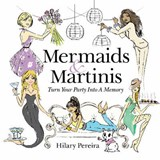 Mermaids & Martinis | Hilary Pereira |