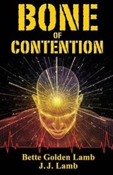 Bone of Contention | Bette Golden Lamb; J J Lamb |