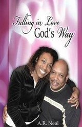 Falling in Love God's Way | A. R. Neal |