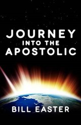 Journey Into the Apostolic | Bill Easter |