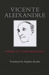 Poems of Consummation | Vincente Aleixandre |