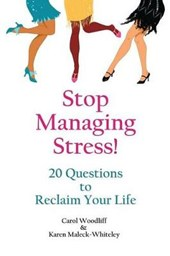 Stop Managing Stress!