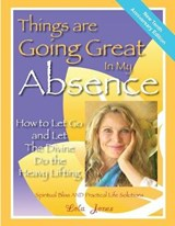 Things Are Going Great in My Absence | Lola Jones |
