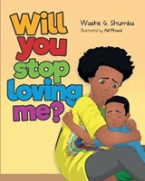 Will You Stop Loving Me? | Washe G. Shumba |
