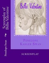 Screenplay of Billie Valentine | Penelope Kahler Swan |