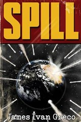 Spill | James Ivan Greco |