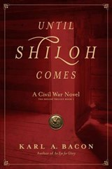 Until Shiloh Comes | Karl A. Bacon |