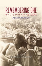 Remembering Che | Aleida March |