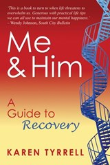 Me and Him: A Guide to Recovery | Karen Tyrrell |