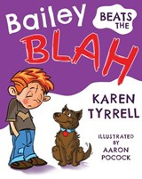 Bailey Beats the Blah | Karen Tyrrell |
