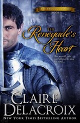 The Renegade's Heart | Claire Delacroix |