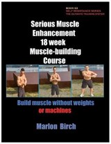Serious Muscle Enhancement 18 Week Muscle-Building Course | Marlon Birch |