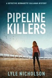 Pipeline Killers (Bernadette Callahan Detective Series, #2)
