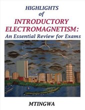 Highlights of Introductory Electromagnetism