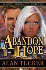 Abandon Hope | Alan Tucker |