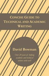 Concise Guide to Technical and Academic Writing | David Bowman |