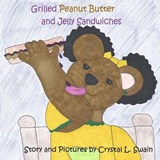 Grilled Peanut Butter and Jelly Sandwiches | Crystal L. Swain |