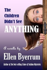 The Children Didn't See Anything | Ellen Byerrum |